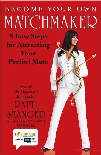 Become Your Own Matchmaker Patti Stanger